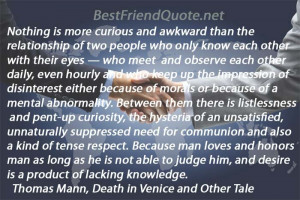 Nothing is more curious and awkward than the ...   Best Friend Quotes
