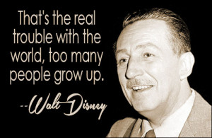 Famous Walt Disney Quotes About Growing Up