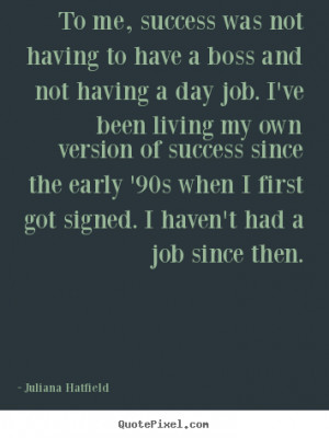 Great Boss Quotes Quotes about success - to me,
