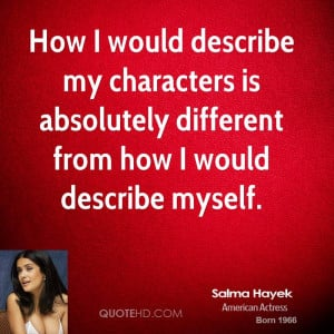 How I would describe my characters is absolutely different from how I ...