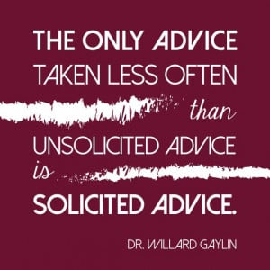psychiatrist, Willard Gaylin, and recently she shared this great quote ...