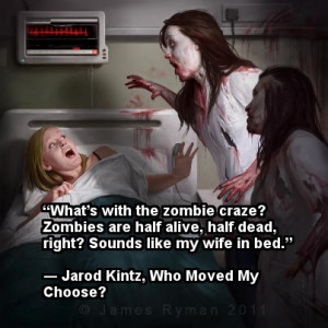 ZombieQuote: Whats with the #zombie craze? Zombies are half alive ...