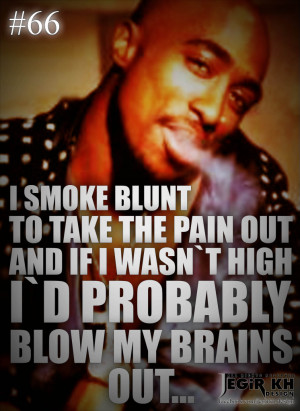 Quotes About Smoking Blunts http://www.makaveli-board.net/showthread ...