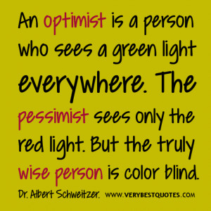 Positive Quotes, optimist quotes, wise person quotes