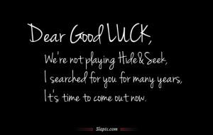 Dear Good LUCK | Quotes on Slapix.com