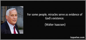 quote-for-some-people-miracles-serve-as-evidence-of-god-s-existence ...