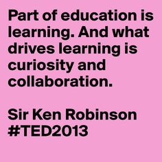 ... is #curiosity and #collaboration.