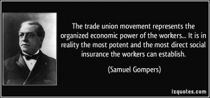 union movement represents the organized economic power of the workers ...