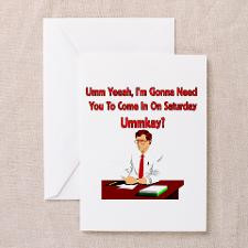 Office Space - Come In On Saturday Greeting Cards for