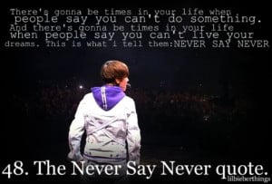 Justin Bieber Quotes Never Say Never