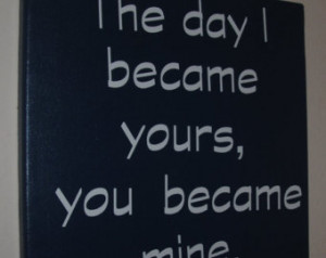 Custom Canvas Quote - The Day I became yours, you became mine