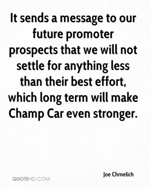 It sends a message to our future promoter prospects that we will not ...