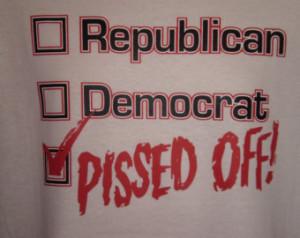 15% Off Screen Print Graphic Republican Democrat PISSED OFF Tee