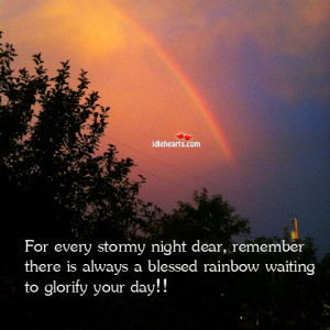 For every stormy night dear, remember there is always a blessed ...