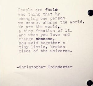 Christopher Poindexter #quote#quotes#poetry#love#dontchangeaperson