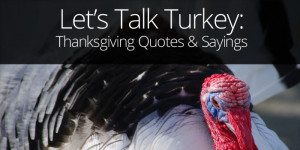22 Thanksgiving Quotes and Sayings