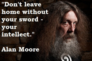 Don't leave home without your sword - your intellect.