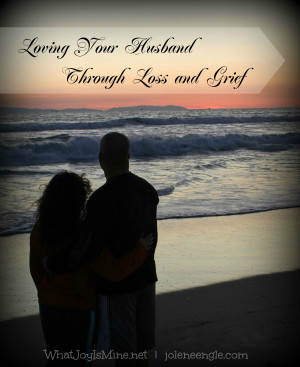 Loving Your Husband Through Loss and Grief