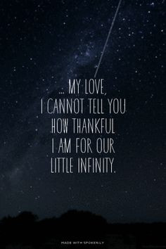 my love, I cannot tell you how thankful I am for our little infinity ...