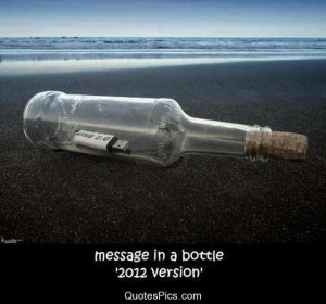 Message in a bottle… 2012 version – Anonymous