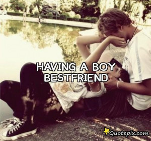 having a boy best friend quotes