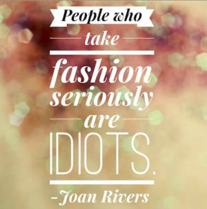 Joan Rivers Quotes On Fashion