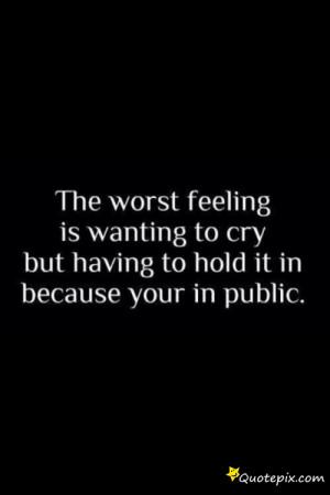 Feeling Broken Quotes The worst feeling