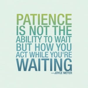Patience quote in Quotes & other things