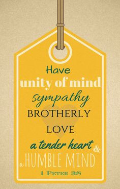 Have unity of mind, sympathy, brotherly love, a tender heart and a ...