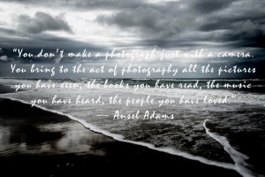 Art Quotes Friday - Ansel Adams