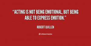 quote-Robert-Quillen-acting-is-not-being-emotional-but-being-29275.png