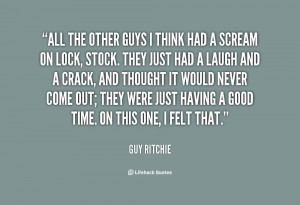 Guy Ritchie Quotes