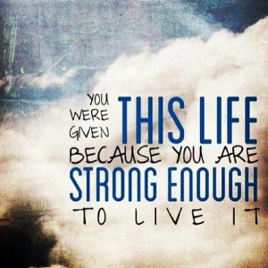 Words of encouragement, quotes, sayings, strong