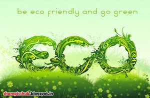 Go Green Slogan Poster For School Consignments | Go Green Quotes in ...