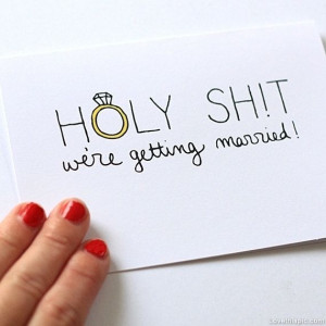Holy shit, we're getting married funny quotes cute wedding writing ...