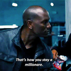 Millionaire quote from Fast & Furious 6