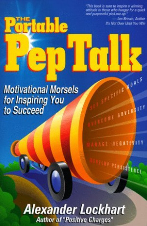 "Start by marking ""The Portable Pep Talk: Motivational Morsels for ..."