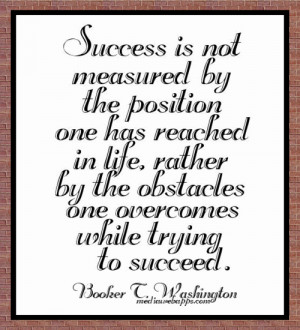 ... one overcomes while trying to succeed booker t washington # quotes