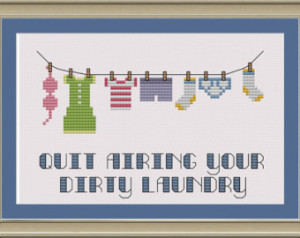 Quit airing your dirty laundry: fun ny cross-stitch pattern ...