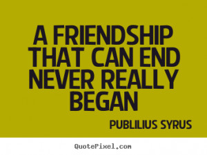 ... quotes about friendship ending friendship sayings friendship quotes