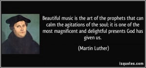 is the art of the prophets that can calm the agitations of the soul ...
