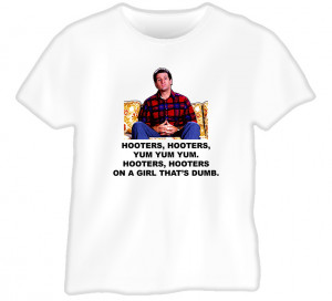 Al Bundy Quote Tv Married With Children Funny T Shirt