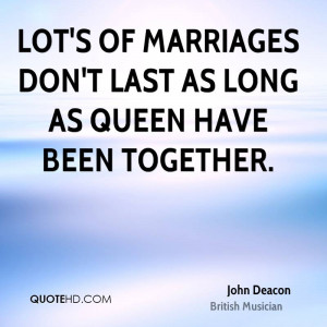 John Deacon Marriage Quotes