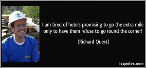 quote-i-am-tired-of-hotels-promising-to-go-the-extra-mile-only-to-have ...