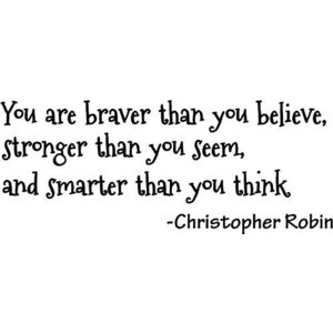, stronger than you seem, and smarter than you think Winnie the Pooh ...