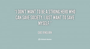 quote-Gao-Xingjian-i-dont-want-to-be-a-strong-141631_2.png