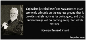Capitalism justified itself and was adopted as an economic principle ...