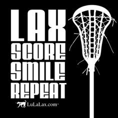 Lax Score Smile Repeat - Lacrosse Inspirational Quote #lacrosse # ...