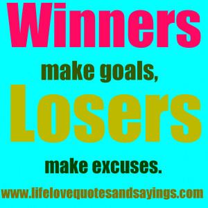 Winners make goals, losers make excuses