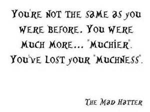 Mad Hatter quote - muchness